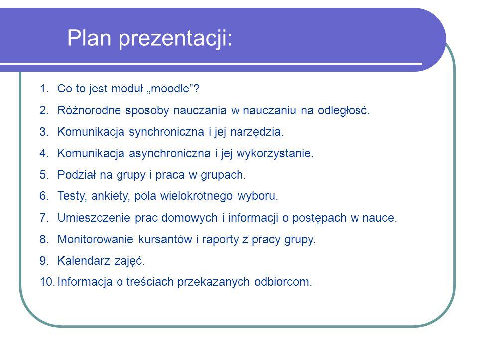 """Plan prezentacji: 1.Co to jest moduł """"moodle ."""
