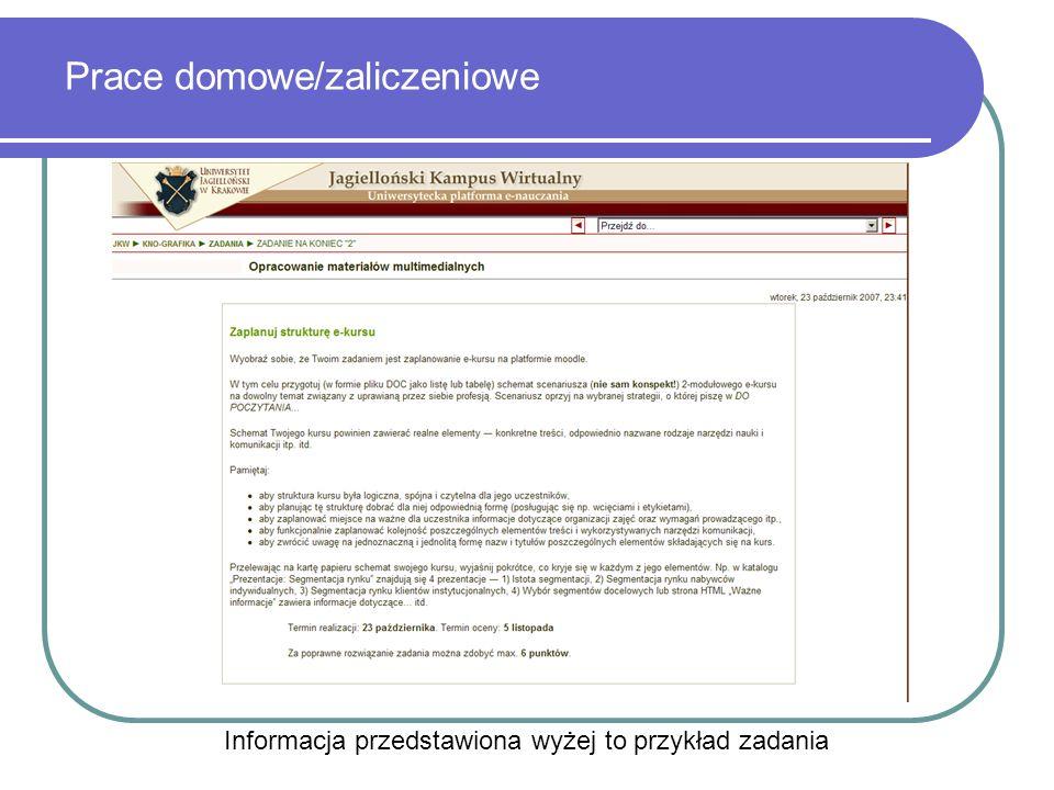 Prace domowe/zaliczeniowe Informacja przedstawiona wyżej to przykład zadania