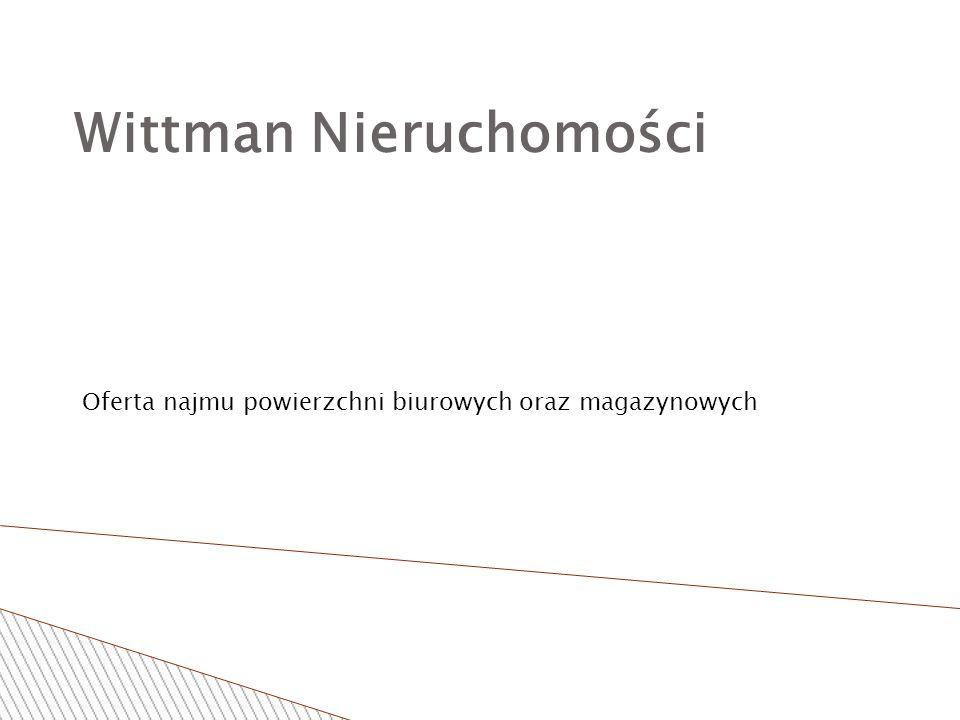 Wittman Nieruchomości Oferta najmu powierzchni biurowych oraz magazynowych