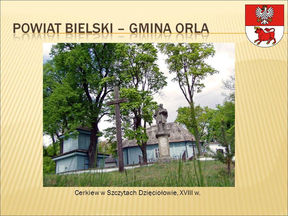 Cerkiew w Szczytach Dzięciołowie, XVIII w.