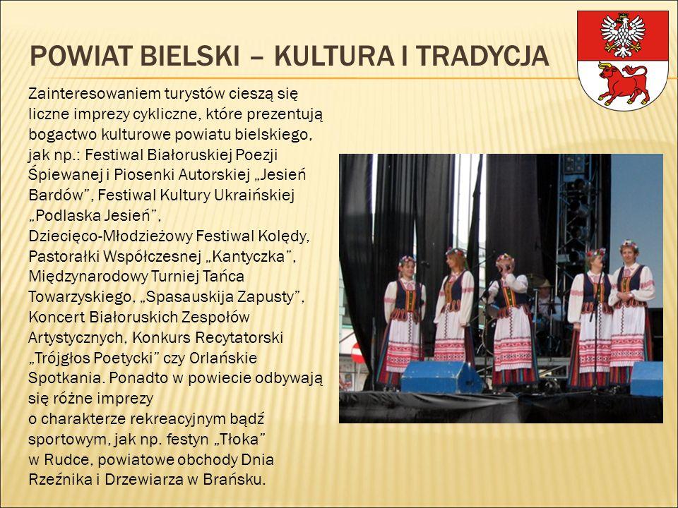 POWIAT BIELSKI – KULTURA I TRADYCJA Zainteresowaniem turystów cieszą się liczne imprezy cykliczne, które prezentują bogactwo kulturowe powiatu bielski