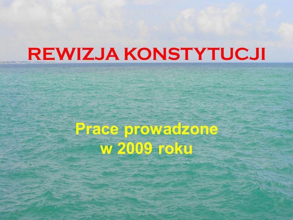 REWIZJA KONSTYTUCJI Prace prowadzone w 2009 roku
