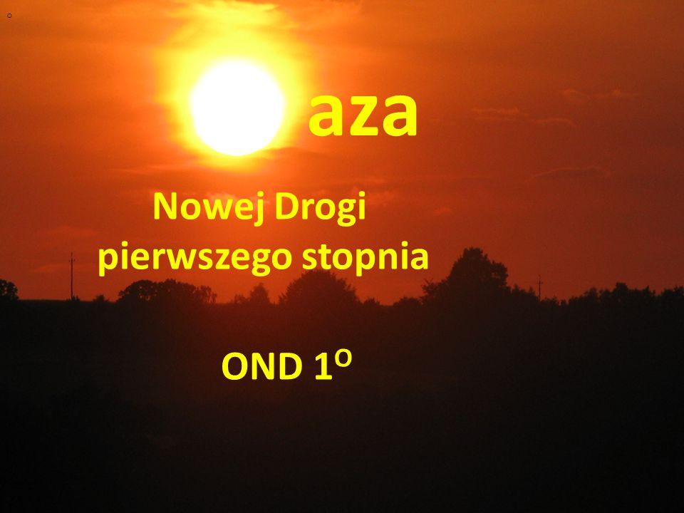 aza Nowej Drogi pierwszego stopnia OND 1 O O