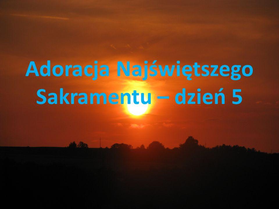 Adoracja Najświętszego Sakramentu – dzień 5