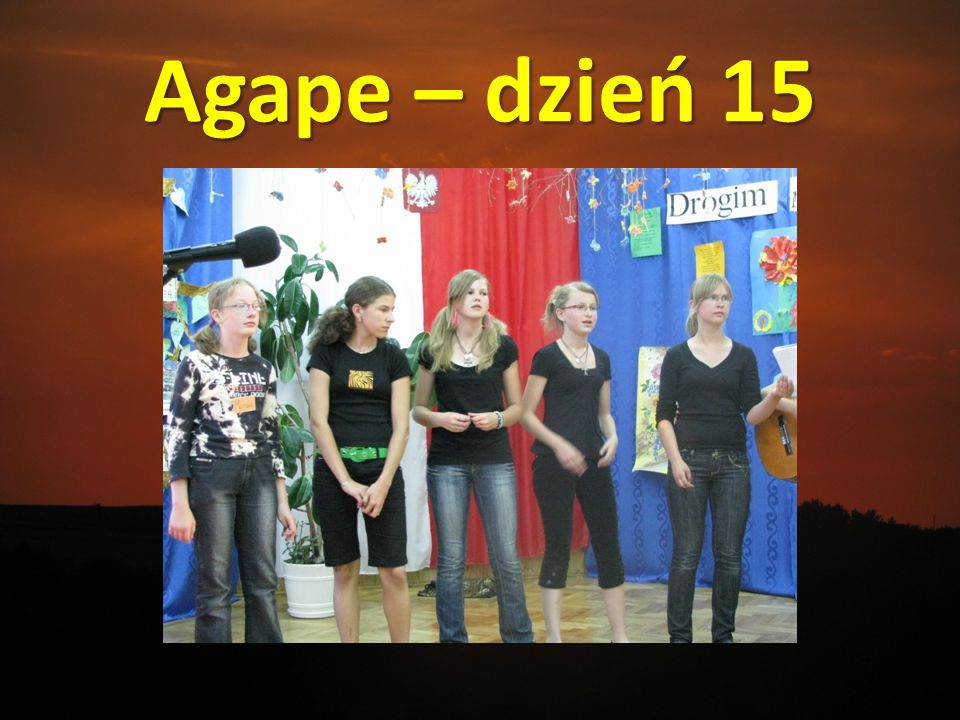 Agape – dzień 15