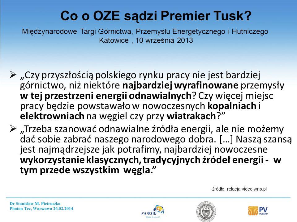 """ """"Czy przyszłością polskiego rynku pracy nie jest bardziej górnictwo, niż niektóre najbardziej wyrafinowane przemysły w tej przestrzeni energii odnaw"""