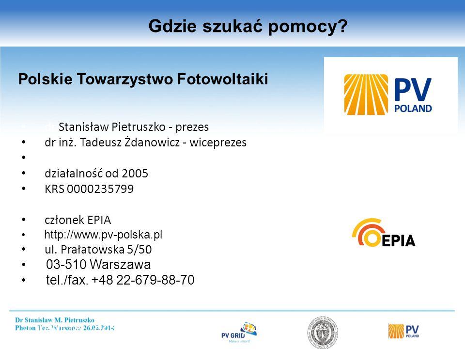 Polskie Towarzystwo Fotowoltaiki dr Stanisław Pietruszko - prezes dr inż. Tadeusz Żdanowicz - wiceprezes działalność od 2005 KRS 0000235799 członek EP