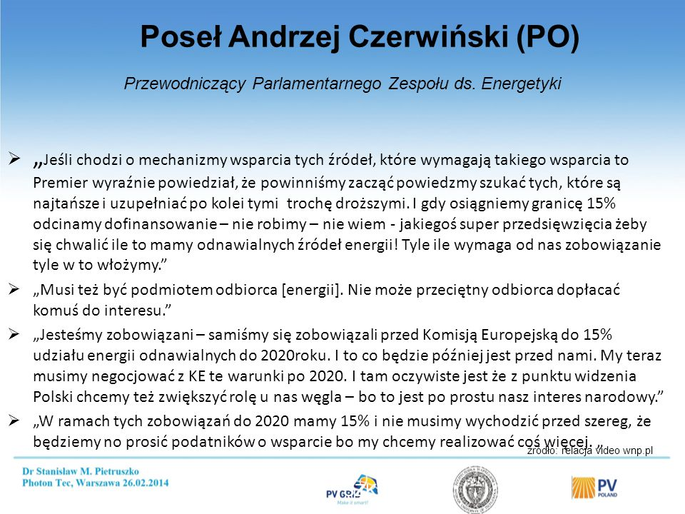 Installed PV power Polsce (source: URE 31.12.2014) Urząd Regulacji Energetyki http://www.ure.gov.pl/uremapoze/mapa.html Concession for production and sale of electrical energy from PV systems 29 systems -3,8 MW