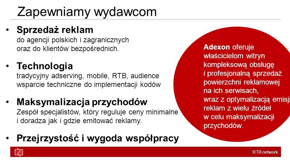 RTB network Zapewniamy wydawcom Sprzedaż reklam do agencji polskich i zagranicznych oraz do klientów bezpośrednich.