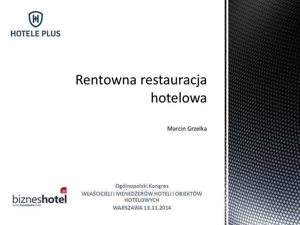Ogólnopolski Kongres WŁAŚCICIELI I MENEDŻERÓW HOTELI I OBIEKTÓW HOTELOWYCH WARSZAWA 13.11.2014