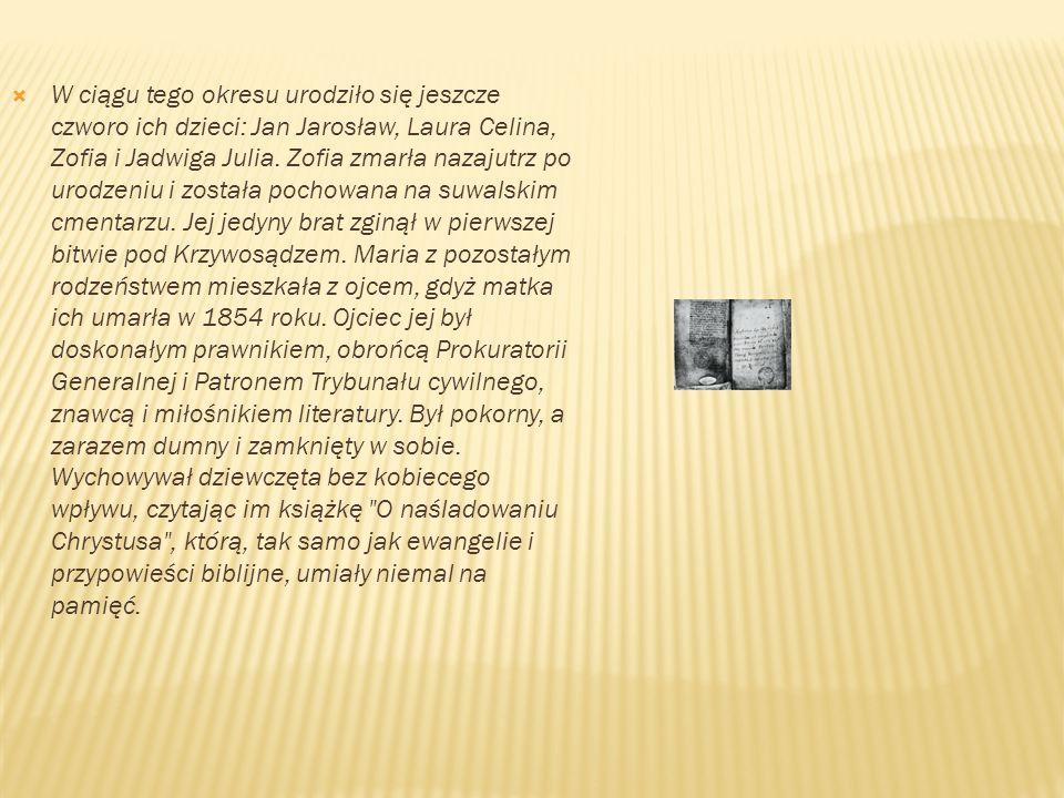  W ciągu tego okresu urodziło się jeszcze czworo ich dzieci: Jan Jarosław, Laura Celina, Zofia i Jadwiga Julia. Zofia zmarła nazajutrz po urodzeniu i