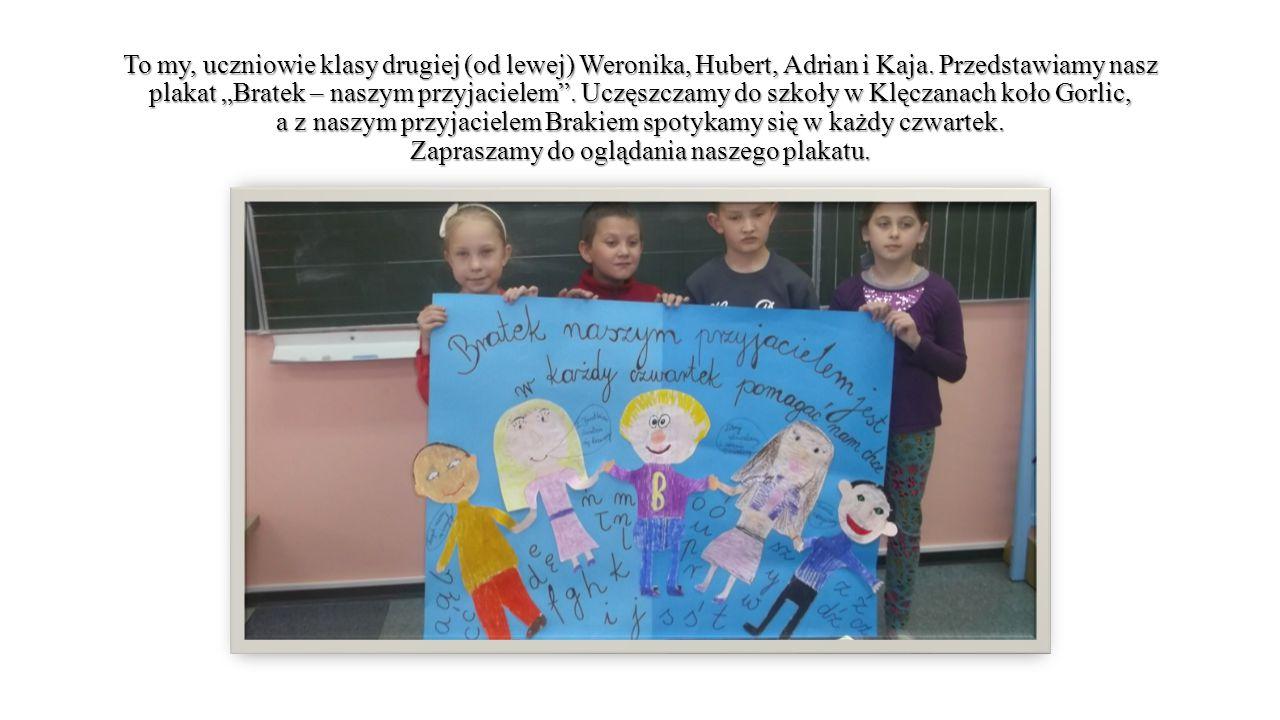 To my, uczniowie klasy drugiej (od lewej) Weronika, Hubert, Adrian i Kaja.