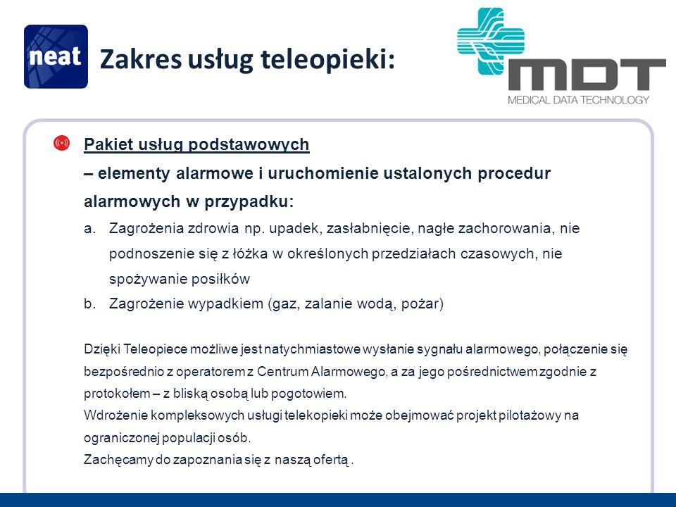 Zakres usług teleopieki: Pakiet usług podstawowych – elementy alarmowe i uruchomienie ustalonych procedur alarmowych w przypadku: a.Zagrożenia zdrowia
