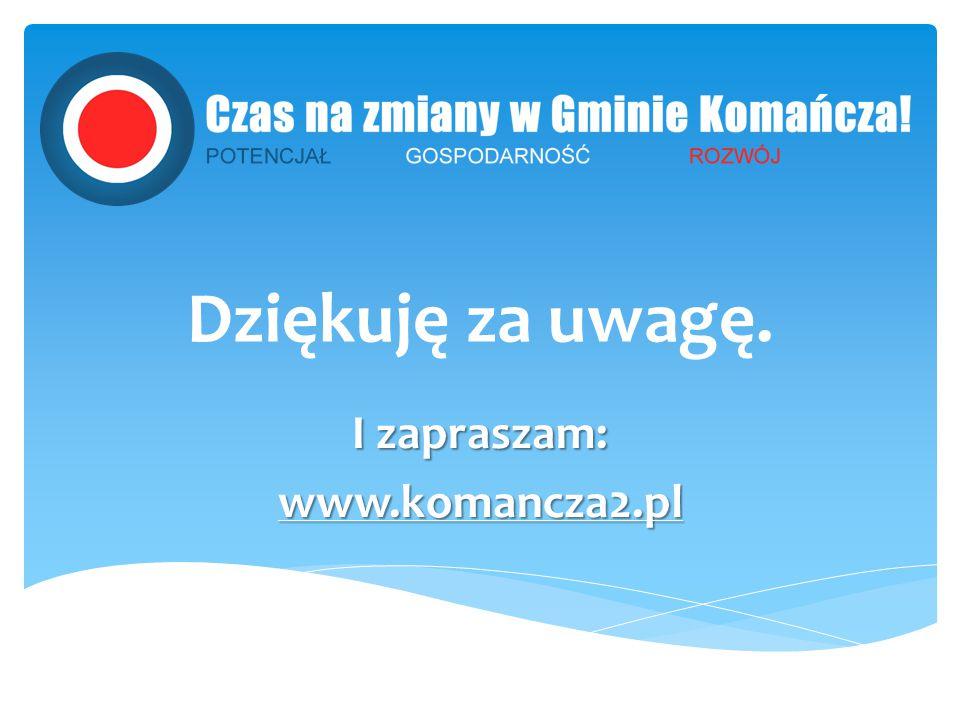 Dziękuję za uwagę. I zapraszam: www.komancza2.pl