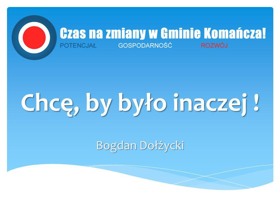 Chcę, by było inaczej ! Bogdan Dołżycki