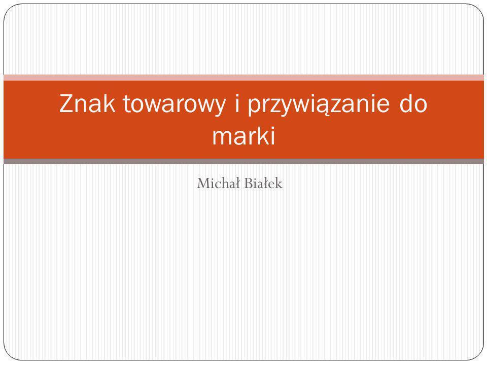 Michał Białek Znak towarowy i przywiązanie do marki