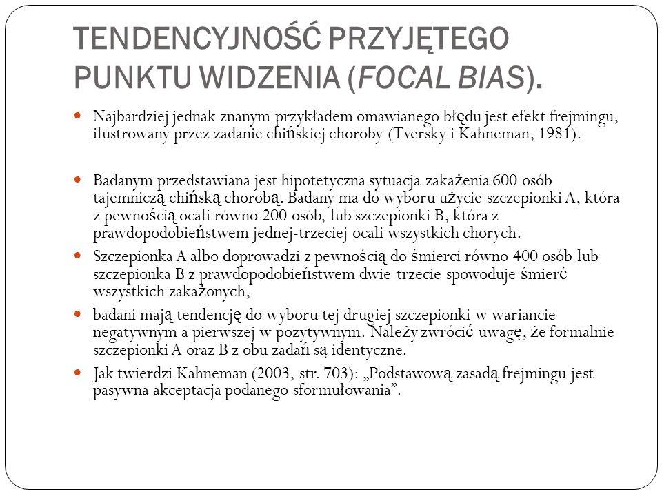 TENDENCYJNOŚĆ PRZYJĘTEGO PUNKTU WIDZENIA (FOCAL BIAS).