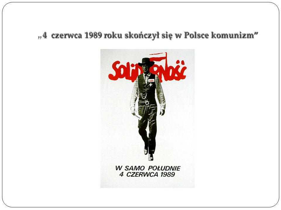 """4 czerwca 1989 roku skończył się w Polsce komunizm"""" """" 4 czerwca 1989 roku skończył się w Polsce komunizm"""""""