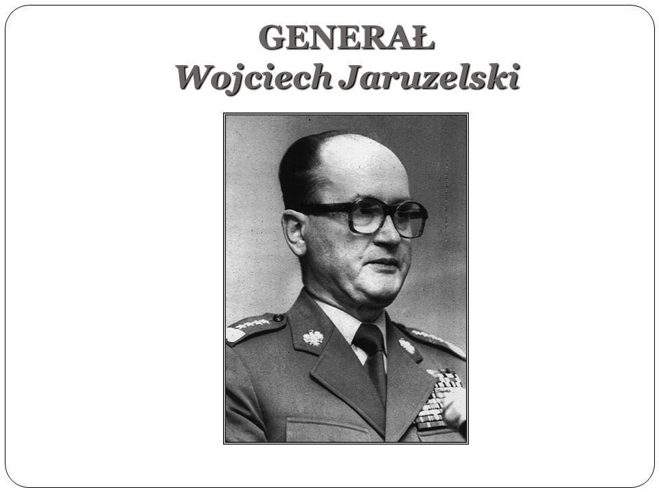 GENERAŁ Wojciech Jaruzelski