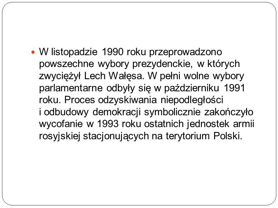 W listopadzie 1990 roku przeprowadzono powszechne wybory prezydenckie, w których zwyciężył Lech Wałęsa. W pełni wolne wybory parlamentarne odbyły się