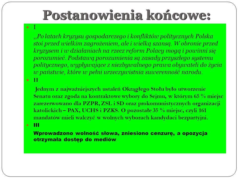 Postanowienia końcowe: I,,Po latach kryzysu gospodarczego i konfliktów politycznych Polska stoi przed wielkim zagrożeniem, ale i wielką szansą. W obro