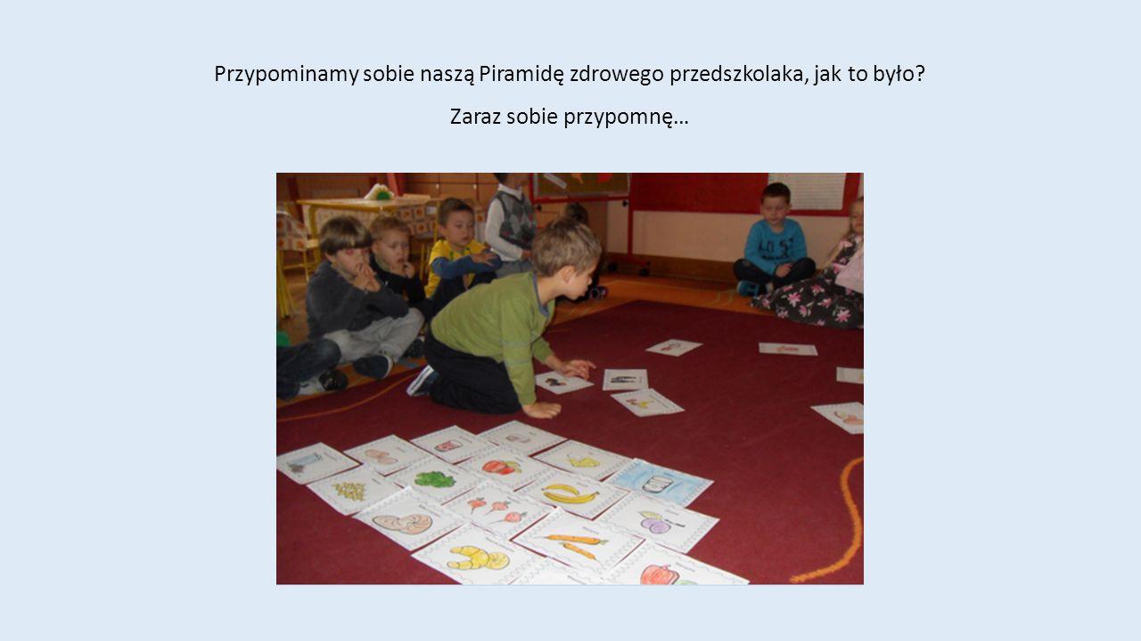 Przypominamy sobie naszą Piramidę zdrowego przedszkolaka, jak to było? Zaraz sobie przypomnę…