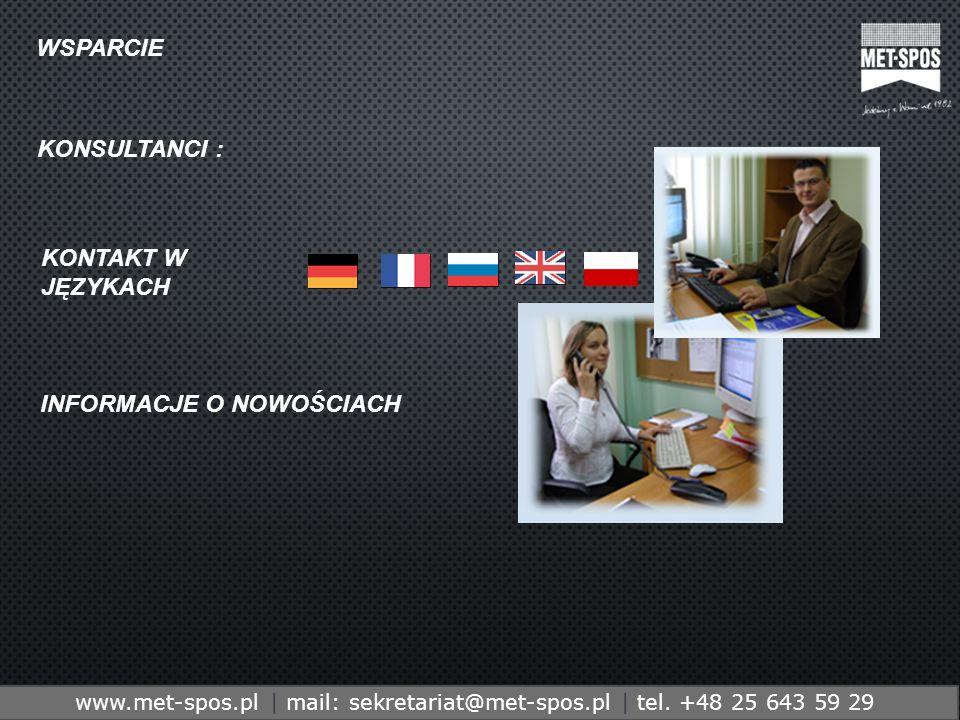 http://www.metspos.com.ple-mail:marketing@metspos.com.pl www.met-spos.pl | mail: sekretariat@met-spos.pl | tel. +48 25 643 59 29 WSPARCIE KONSULTANCI