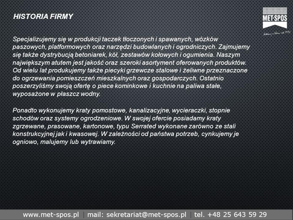 http://www.metspos.com.ple-mail:marketing@metspos.com.pl HISTORIA FIRMY www.met-spos.pl | mail: sekretariat@met-spos.pl | tel. +48 25 643 59 29 Specja