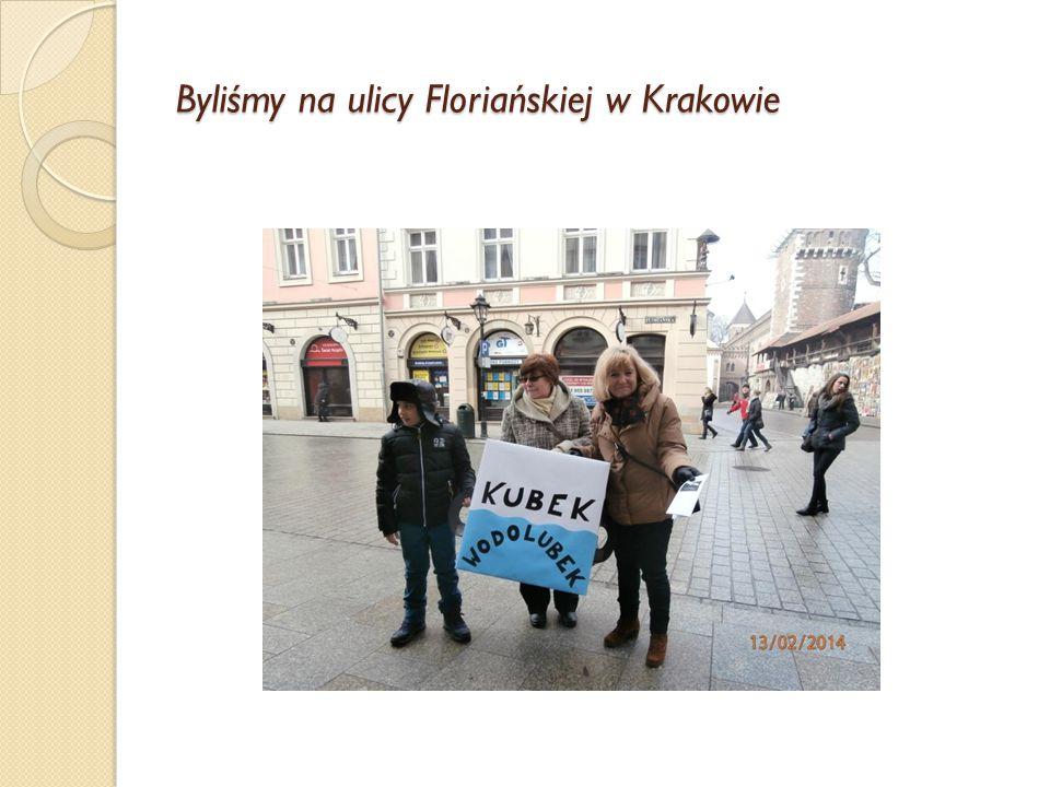 Byliśmy na ulicy Floriańskiej w Krakowie