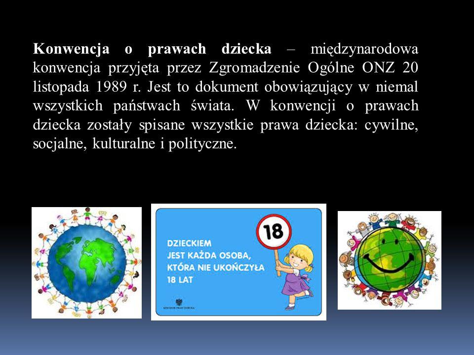 Konwencja o prawach dziecka – międzynarodowa konwencja przyjęta przez Zgromadzenie Ogólne ONZ 20 listopada 1989 r.