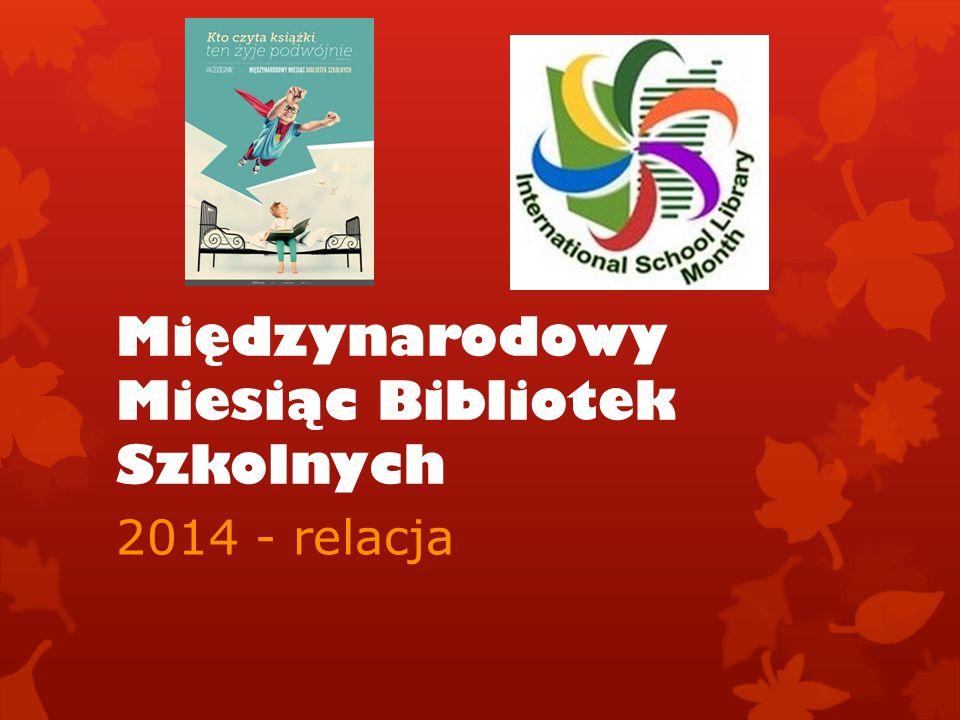Międzynarodowy Miesiąc Bibliotek Szkolnych 2014 - relacja