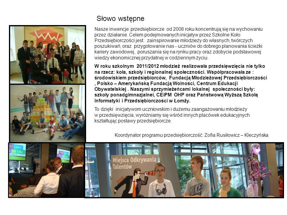PROGRAMY Włączaliśmy się w realizację ogólnopolskich programów takich jak :  Przedsiębiorczość - wychowanie przez działanie,  Młodzi Przedsiębiorczy,  Młodzi Aktywiści Prezydencji,  Sejm Dzieci i Młodzieży  Mapa przemian W szkole zrealizowaliśmy projekty:  Interaktywna Mapa Przemian  Dlaczego warto oszczędzać.