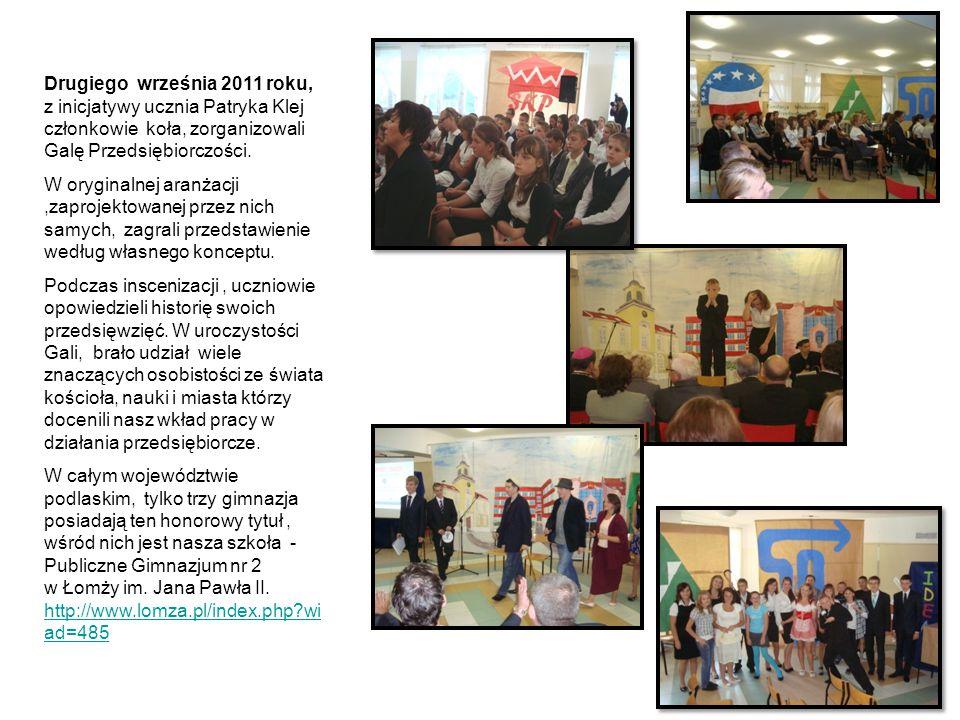 Drugiego września 2011 roku, z inicjatywy ucznia Patryka Klej członkowie koła, zorganizowali Galę Przedsiębiorczości.