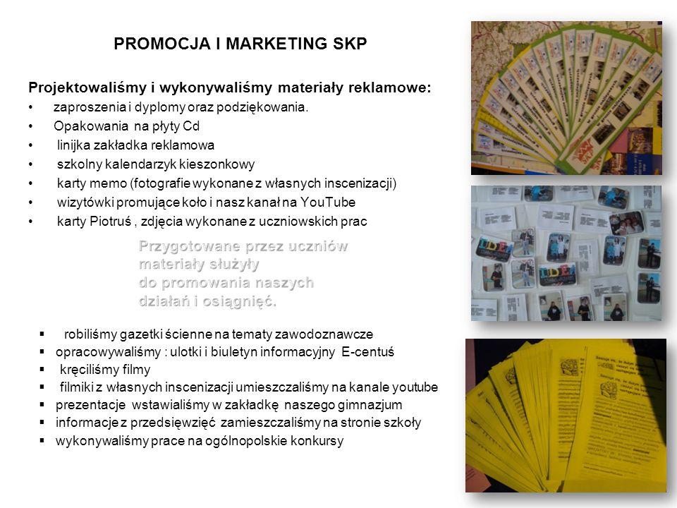 PROMOCJA I MARKETING SKP Projektowaliśmy i wykonywaliśmy materiały reklamowe: zaproszenia i dyplomy oraz podziękowania.