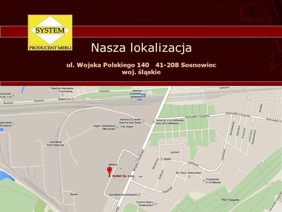 Nasza lokalizacja ul. Wojska Polskiego 140 41-208 Sosnowiec woj. śląskie