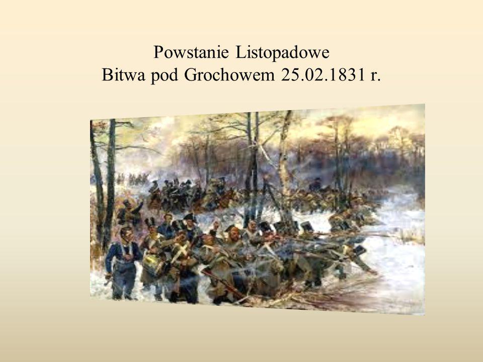 Powstanie Listopadowe Bitwa pod Grochowem 25.02.1831 r.