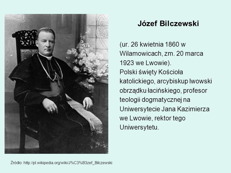 Józef Bilczewski (ur. 26 kwietnia 1860 w Wilamowicach, zm. 20 marca 1923 we Lwowie). Polski święty Kościoła katolickiego, arcybiskup lwowski obrządku