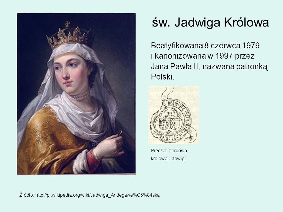 św. Jadwiga Królowa Beatyfikowana 8 czerwca 1979 i kanonizowana w 1997 przez Jana Pawła II, nazwana patronką Polski. Pieczęć herbowa królowej Jadwigi
