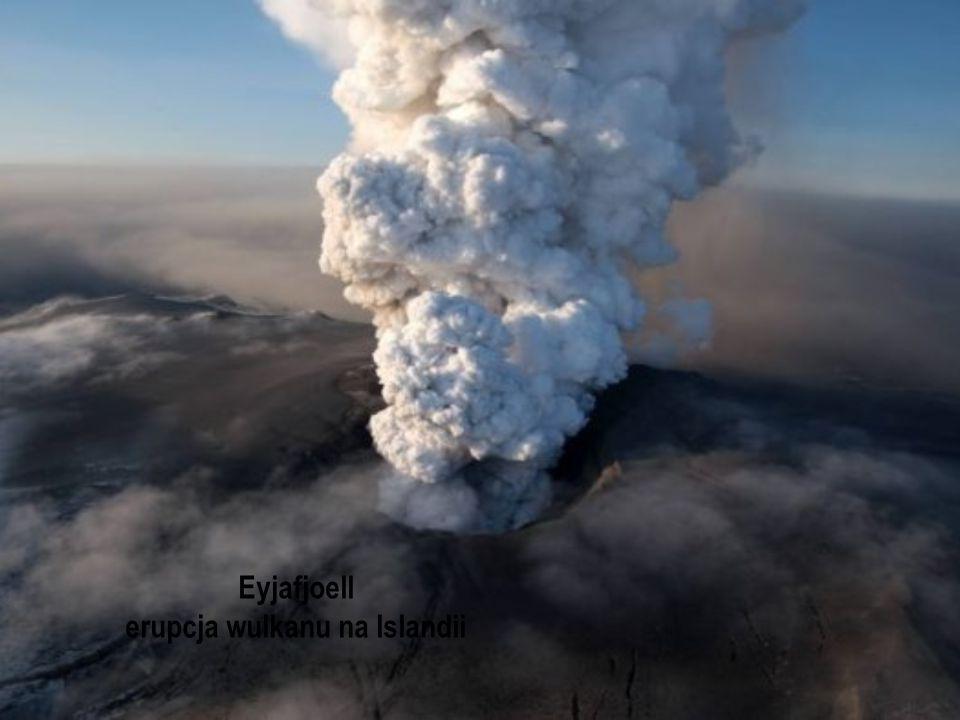 Eyjafjoell erupcja wulkanu na Islandii