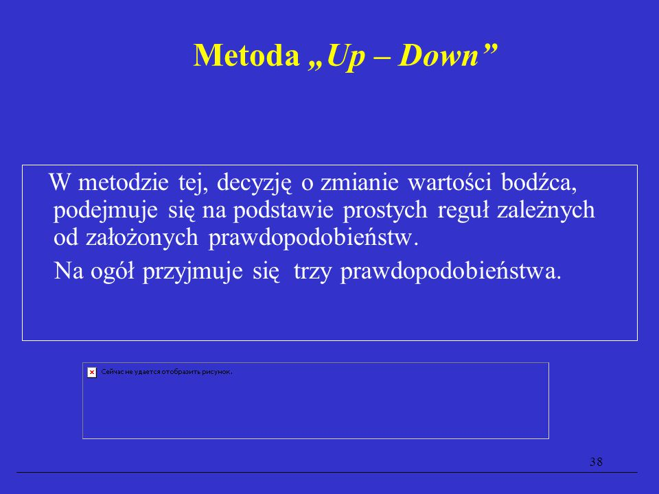 """38 Metoda """"Up – Down W metodzie tej, decyzję o zmianie wartości bodźca, podejmuje się na podstawie prostych reguł zależnych od założonych prawdopodobieństw."""