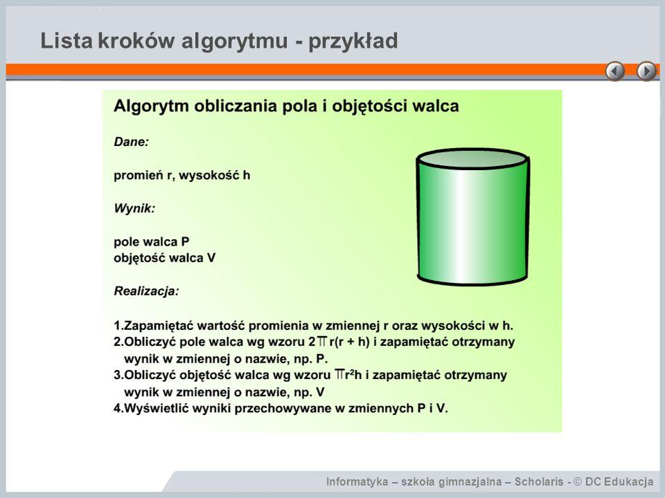 Informatyka – szkoła gimnazjalna – Scholaris - © DC Edukacja Lista kroków algorytmu - przykład