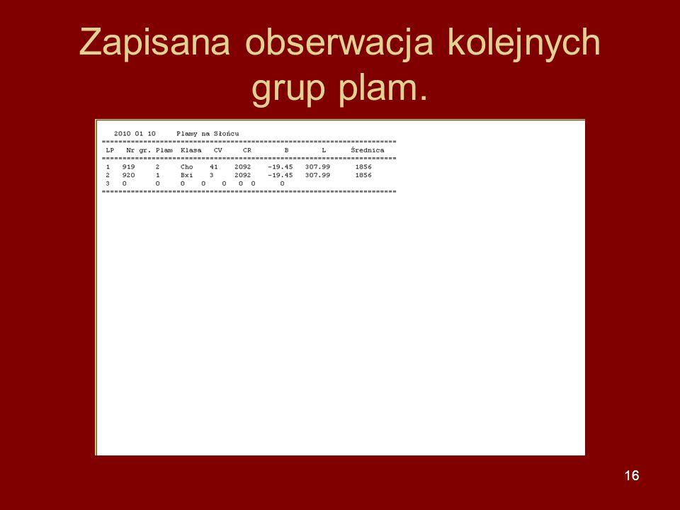 16 Zapisana obserwacja kolejnych grup plam.