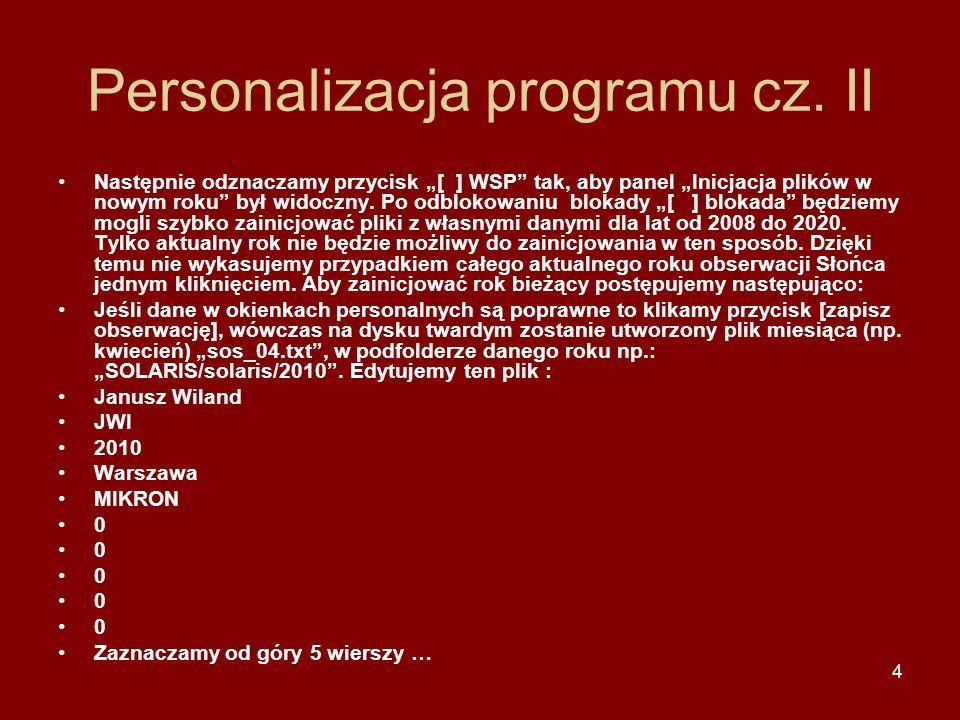 """4 Personalizacja programu cz. II Następnie odznaczamy przycisk """"[ ] WSP"""" tak, aby panel """"Inicjacja plików w nowym roku"""" był widoczny. Po odblokowaniu"""