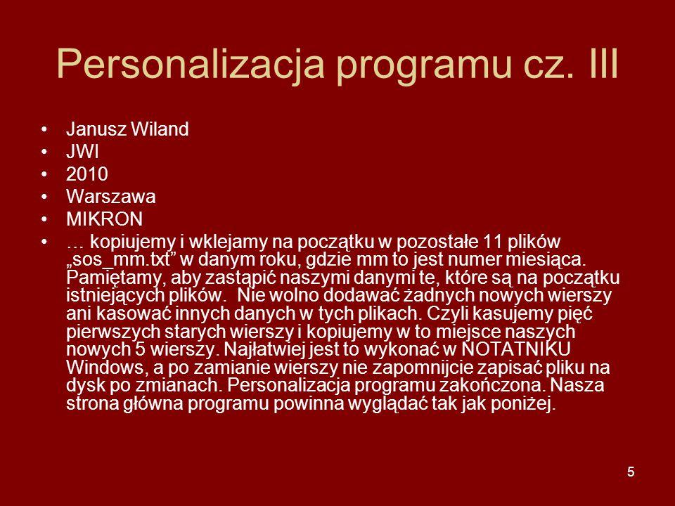 """5 Personalizacja programu cz. III Janusz Wiland JWI 2010 Warszawa MIKRON … kopiujemy i wklejamy na początku w pozostałe 11 plików """"sos_mm.txt"""" w danym"""