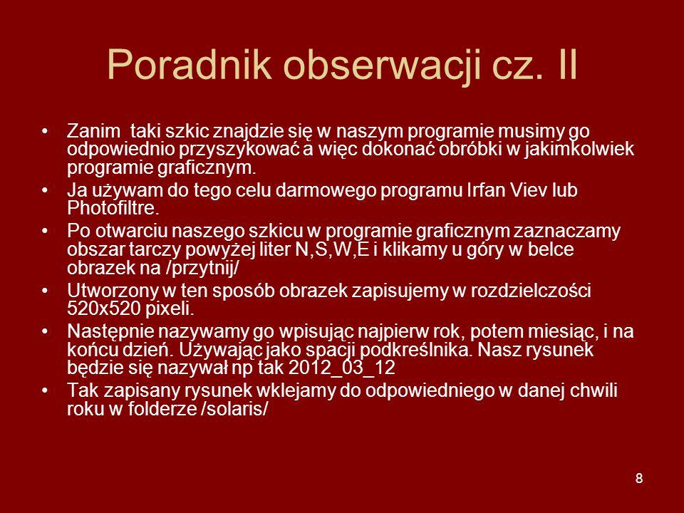 8 Poradnik obserwacji cz. II Zanim taki szkic znajdzie się w naszym programie musimy go odpowiednio przyszykować a więc dokonać obróbki w jakimkolwiek