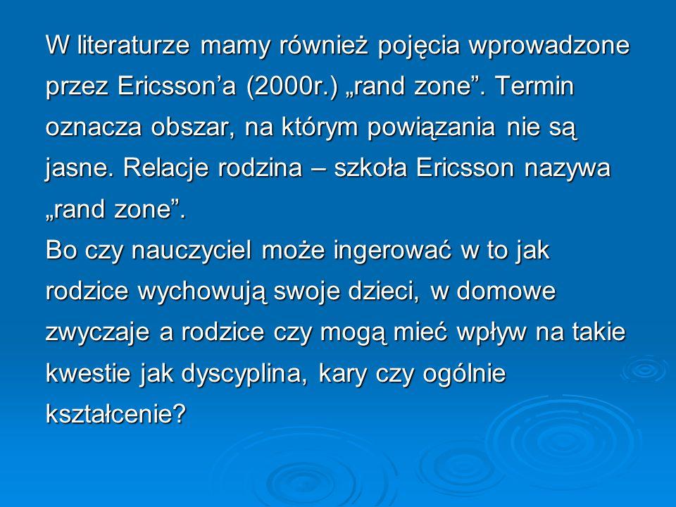 """W literaturze mamy również pojęcia wprowadzone przez Ericsson'a (2000r.) """"rand zone"""". Termin oznacza obszar, na którym powiązania nie są jasne. Relacj"""