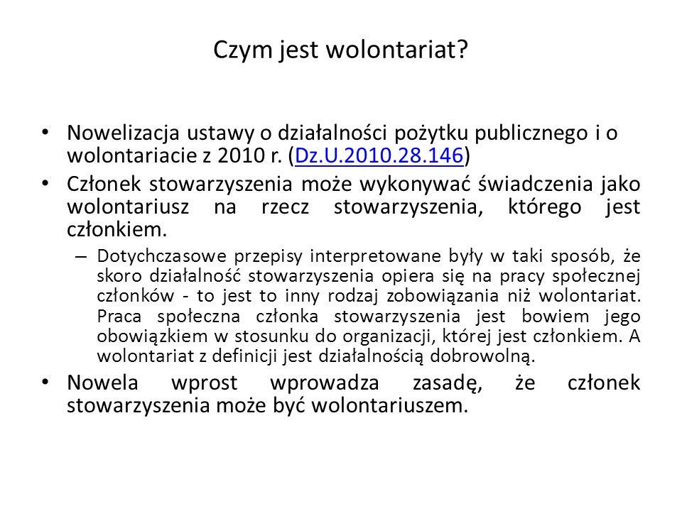 Czym jest wolontariat? Nowelizacja ustawy o działalności pożytku publicznego i o wolontariacie z 2010 r. (Dz.U.2010.28.146)Dz.U.2010.28.146 Członek st