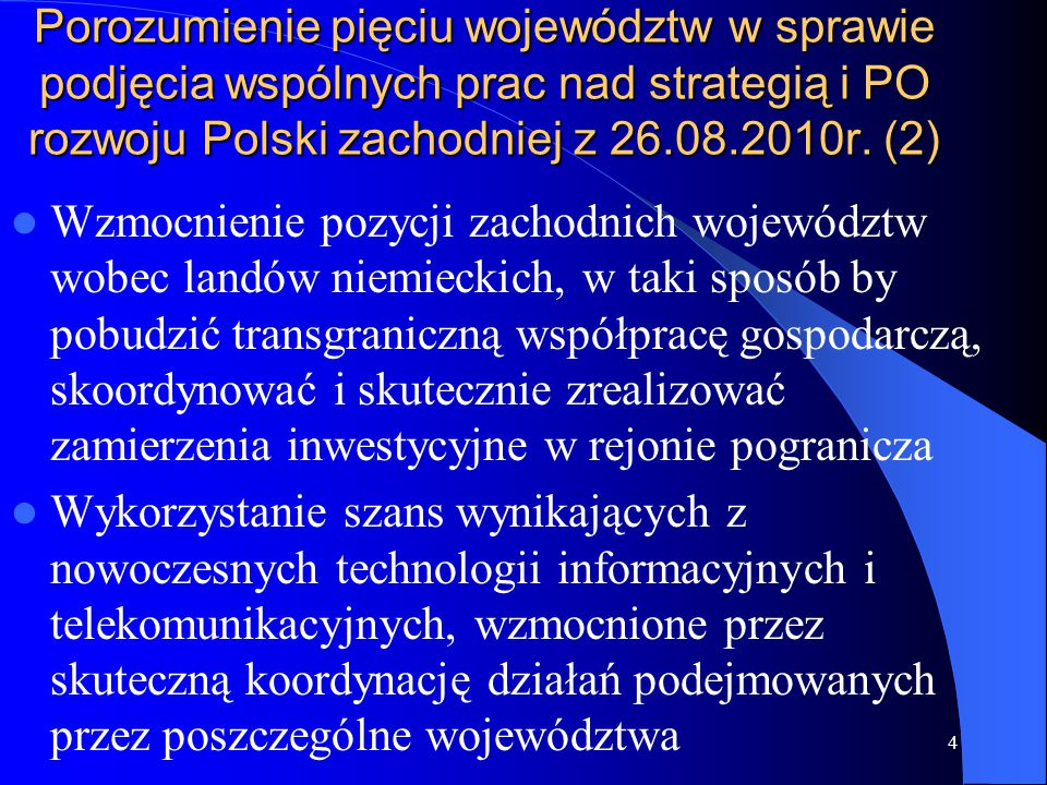 Porozumienie pięciu województw w sprawie podjęcia wspólnych prac nad strategią i PO rozwoju Polski zachodniej z 26.08.2010r. (2) Wzmocnienie pozycji z
