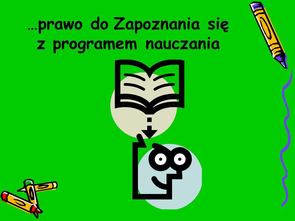 …prawo do Zapoznania się z programem nauczania
