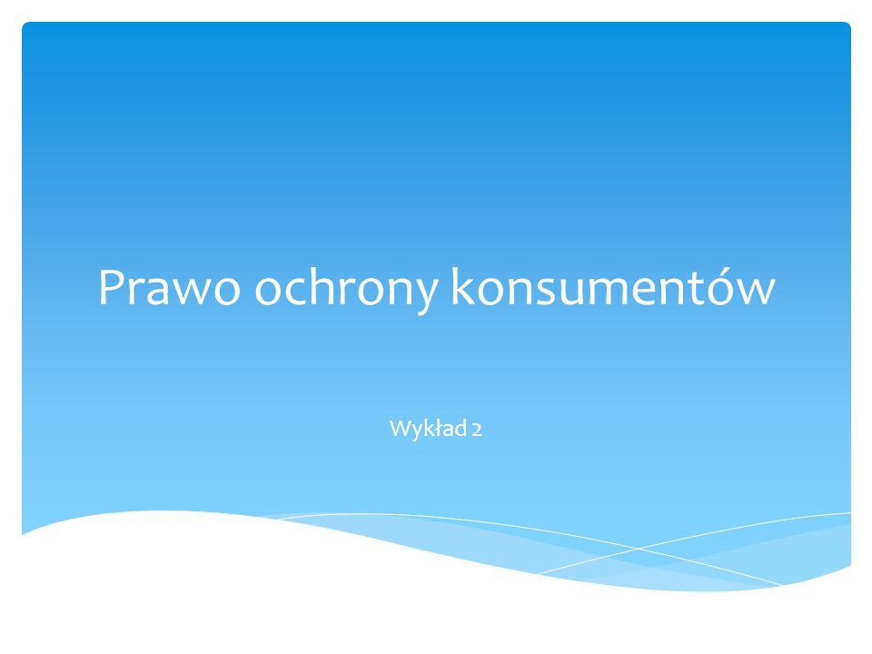 Prawo polskie zawiera liczne definicje konsumenta.